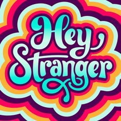 Hey Stranger – Jason Wong – Friends of Type