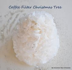 Coffee Filter Christmas Tree tutorial, easy and almost free. My Uncommon Slice of Suburbia