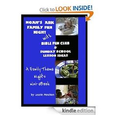 $0.99 Kindle book with a Noah's ark theme.  Family fun night ideas, sample Sunday school lessons, and activities for a Bible fun club.  Perfect for MOPPETS.