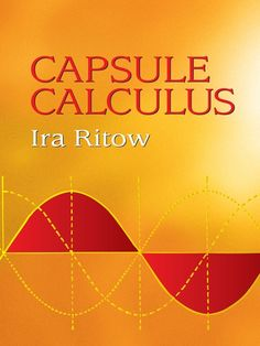 "Read ""Capsule Calculus"" by Ira Ritow available from Rakuten Kobo. This brief introductory text presents the basic principles of calculus from the engineering viewpoint. Differential Calculus, Advanced Mathematics, Physics Formulas, Chemical Engineering, Electrical Engineering, Precalculus, Trigonometry, Books"