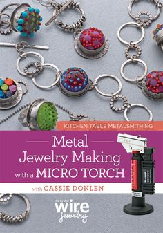 Quiche, clam chowder… metal jewelry? Explore your next kitchen-table creation!Learn all the tips for micro-torch soldering in any space!