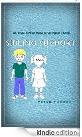 Autism Spectrum Disorder (ASD) SIBLING SUPPORT by Trish Thorpe raises awareness of need for #Autism Spectrum Disorder sibling support. Before its update its title was Asperger's Sibling Support: 15 Practical Tips for Parents/Caregivers - #SpecialNeedsBookReview