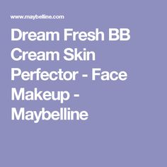 Dream Fresh BB Cream Skin Perfector - Face Makeup - Maybelline