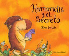 Hamamelis y el secreto / Ivar da Coll. Ekaré, 2014. Miosotis ha entregado a su amigo Hamamelis un secreto y le ha pedido que lo guarde muy bien.