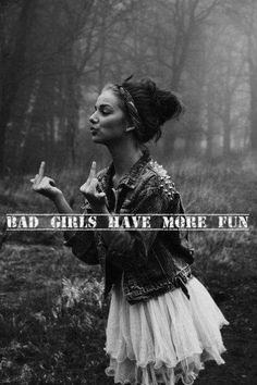 Be a bad girl it's more fun. Live in the moment. Be a REBEL! Bitch Quotes, Me Quotes, Bad Girl Quotes, Girl Power, More Fun, Cool Girl, Attitude, Nostalgia, My Love