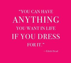 Edith Head #quote (reminds me of something Anna would say)