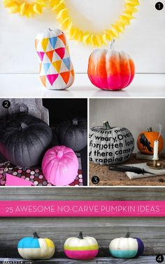 25 awesome, modern, and totally clever pumpkin decorating projects that won't leave you with a sticky pile of pumpkin guts to clean up in the end.