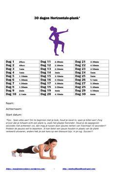 30 dagen HORIZONTALE #PLANK (challenge) A.s. maandag 1 februari, begin ik samen met vrienden, collega´s en dames van mijn Zumba-les aan de 30 dagen plank challenge. Doe jij ook mee? Onderstaand staa... #challenge #fitness