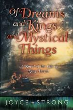 Of Dreams and Kings and Mystical Things: A Devotional Novel by Joyce Strong