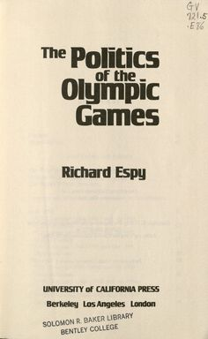 The Politics of the Olympic Games by Richard Espy. http://libcat.bentley.edu/record=b1022265~S0