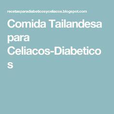 Comida Tailandesa para Celiacos-Diabeticos