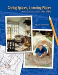 Caring Spaces, Learning Places: Children's Environments That Work | NAEYC Online Store