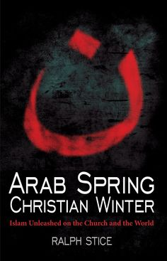 Book Review: Arab Spring, Christian Winter by Ralph Stice