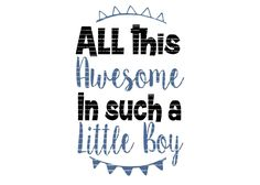 Son SVG, Baby SVG, Little Boy, Vector, Cutting File, PNG, Cricut, Silhouette, Cut Files, Clip Art, All This Awesome, Little Boy svg