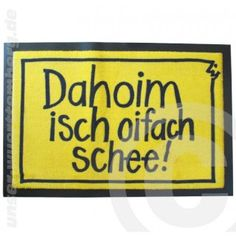 """""""Dahoim isch oifach schee!"""""""