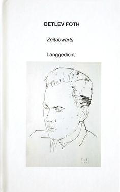 Detlev Foth / Zeitabwärts / Langgedicht /  Format 13×20 cm / 132 Seiten / ISBN 9781367497467 /  Veröffentlichungsdatum Juli 05, 2016 Art, Poetry, Literature, Craft Art, Kunst