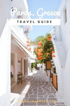 Complete travel guide to Paros, Greece. One of the prettiest Greek Islands found in the Cyclades
