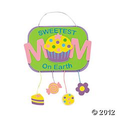 """""""Sweetest Mom On Earth"""" Sign Craft Kit"""