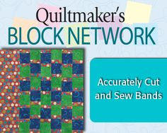 Learn tips and tricks for sewing bands accurately as Denise Starck demonstrates how to piece Rolling River, block #78 from Quiltmaker's 100 Blocks, Vol 1.