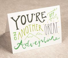youre off on another great adventure - good luck / encouragement card