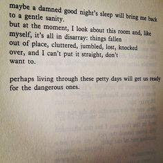perhaps living through these petty days will get us ready for the dangerous ones ~ Bukowski