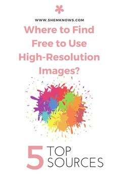 Where to Find Free to Use High-Resolution Images    They say Google Images is a no-no source for finding free to use high-resolution images.The good news is, there is a simple trick you need to do for Google Images to give you pictures that are not only free to use, but also free to share or modify, even commercially.
