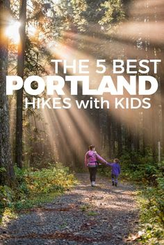 The 5 best hikes to do with kids in the Portland, Oregon area -- Includes why they are so awesome, and how to get there!