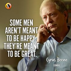 "Cyrus Beene (Jeff Perry) in Scandal: ""Some men aren't meant to be happy. They're meant to be great."" #quote #seriesquote #superguide"
