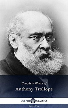 Delphi Complete Works of Anthony Trollope (Illustrated) by [Trollope, Anthony]