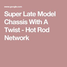 Super Late Model Chassis With A Twist - Hot Rod Network