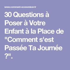 """30 Questions to Ask Your Child at the Place of """"How Was Your Day? Education Positive, Kids Education, Yoga Positions For Beginners, Web Design Awards, Positive Attitude, Adolescence, Kids And Parenting, Parenting Tips, Montessori"""