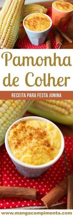 Pamonha de Colher - aprenda a fazer um doce de milho delicioso para a sua festa junina!