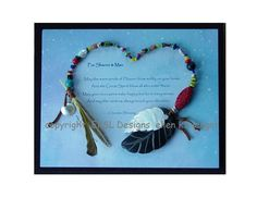 Beaded heart wedding gift with Cherokee Blessing.  Started with a feather that was collected together and became the base for the entire design.