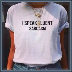 """""""I speak fluent sarcasm"""" graphic tee ➖CONDITION: NWT ➖SIZE: small (see measurements)  DON'T SEE your size? Request one! I'll try my best to get you one!  ➖STYLE: White graphic tee that is perfect for you if you can't open your mouth without being snarky  """"I speak fluent sarcasm"""" is stated on the tee  ➖MEASUREMENTS     ➖BUST: 16.75""""     ➖LENGTH: 24.5"""" Tops Tees - Short Sleeve"""