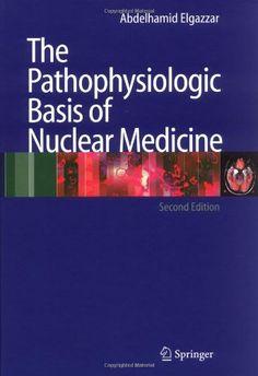 The Pathophysiologic Basis of Nuclear Medicine