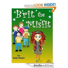 "FREE Children's EBook; ""Brit the Misfit"" (A Children's Rhyming Picture Book About Kindness and Bullying ) Beginner Readers ages 3-8 (""Early Readers Picture Books"") [Kindle Edition]"