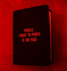 People I Want To Punch In The Face Quotes Notebook Red Aesthetic # redaesthetic People I Want To Punch I Red aesthetic grunge Red aesthetic Aesthetic colors
