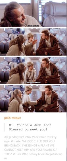 Obi-Wan is lowkey rage. WHOSE CHILD DID YOU BRING BACK? HE IS NOT A PLANT WE CANNOT KEEP HIM ARE YOU AWARE OF THIS?