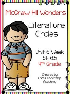 McGraw Hill Wonders Literature Circles~ 4th Grade Unit 6 Week 1-5This product contains literature circle graphic organizers for your on level, approaching,ell, and beyond  level reader groups.CLICK the GREEN STAR beside my picture to FOLLOW ME!You will be able to receive FREEBIES and stay up-to-date on my newest products and sales!!!!