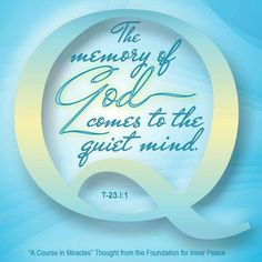 Memory of God Peace Of God, Inner Peace, A Course In Miracles, Bee Art, Spiritual Path, Special Quotes, Free Personals, Foundation, Spirituality