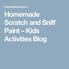 Homemade Scratch and Sniff Paint – Kids Activities Blog