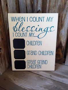 children Day Gift - When I count my BLESSINGS I count my Children, Grandchildren and Great Grandchildren, chalkboard, wood Home Decor Grandparent Gifts, Fathers Day Gifts, Grandkids Sign, Great Grandma Gifts, Christmas Gifts For Grandma, 80th Birthday, 90 Birthday Party Ideas, Birthday Gifts, Grandpa Birthday
