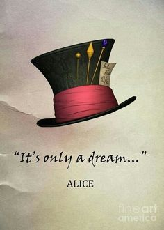 It's only a dream. Alice in wonderland It's only a dream. Alice in wonderland Alice And Wonderland Quotes, Adventures In Wonderland, Wonderland Party, Lewis Carroll, Gato Alice, Film Tim Burton, Alice Madness, Mad Hatter Tea, Mad Hatters