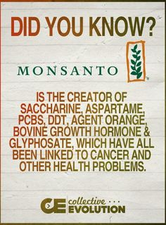 Did you know this about Monsanto? March against Monsanto! They are a horrible company!!