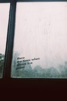 There are times when silence is a poem.