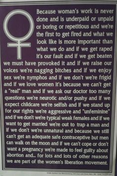There are SO MANY reasons for the women's liberation movement!