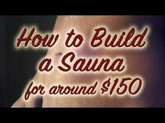 How to Build an Infrared Sauna for around $150 : Infrared Sauna Detox Pt 1 - YouTube