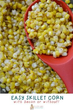This southern fried corn recipe may just provide the best skillet corn you've ever eaten! Made with fresh sweet corn and bacon (optional), it's a winner! Side Dishes Easy, Side Dish Recipes, Dishes Recipes, Fast Recipes, Drink Recipes, Canned Vegetable Recipes, Fried Corn Recipes, Bacon Recipes, Southern Fried Corn