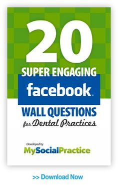 Asking Questions on Your Dental Practice Facebook Wall - My Social Practice | My Social Practice