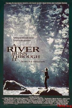 A river runs through it (Robert Redford).